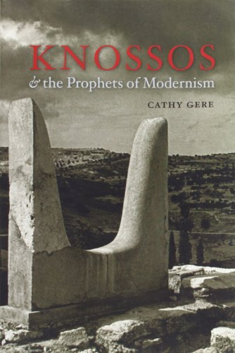 Knossos and the Prophets of Modernism: Cathy Gere: 9780226289540: Amazon.com: Books