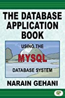 The Database Application Book Using the MySQL Database System