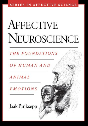 Affective Neuroscience: The Foundations of Human and...