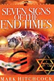 Seven Signs of the End Times (End Times Answers) (1590521293) by Hitchcock, Mark