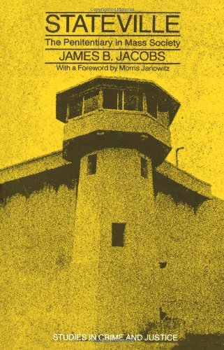 Stateville: The Penitentiary in Mass Society (Studies in...