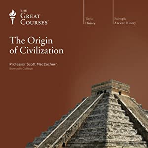 The Origin of Civilization | [The Great Courses]