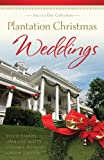 img - for Plantation Christmas Weddings: Four-in-One Romance Collection (Romancing America) book / textbook / text book