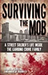 Surviving the Mob: A Street Soldier's...