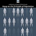 A Macat Analysis of Thomas Robert Malthus's An Essay on the Principle of Population | Nick Broten