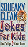 Squeaky Clean Jokes for Kids (0613789458) by Phillips, Bob