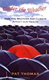 Under the Weather: How Weather and Climate Affect Our Health