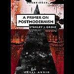 Primer to Postmodernism | Stanley Grenz