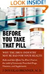 Before You Take that Pill: Why the Dr...