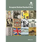 Occupied Behind Barbed Wireby Gillian Carr