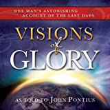 Visions of Glory: One Mans Astonishing Account of the Last Days - Book on CD