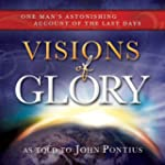 Visions of Glory: One Man's Astonishi...