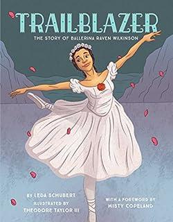 Book Cover: Trailblazer: The Story of Ballerina Raven Wilkinson