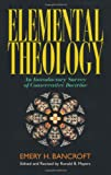 img - for Elemental Theology: An Introductory Survey of Conservative Doctrine book / textbook / text book