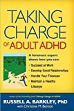 img - for Russell A. Barkley PhD ABPP ABCN's Taking Charge(Taking Charge of Adult ADHD [Hardcover])(2010) book / textbook / text book