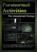 Paranormal Activities: The Unexplained Footage