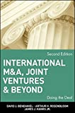 img - for International M&A, Joint Ventures and Beyond: Doing the Deal by BenDaniel, David J., Rosenbloom, Arthur H., Hanks Jr., James (2002) [Hardcover] book / textbook / text book