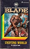Undying World: Blade 8 (0523002084) by Jeffrey Lord