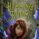 The Humming Room (       UNABRIDGED) by Ellen Potter Narrated by Leslie Bellair