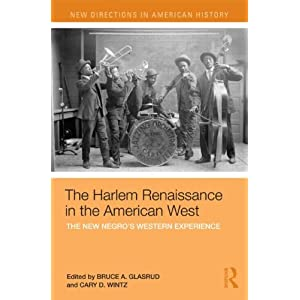 The Harlem Renaissance in the American West : the new Negro's western experience
