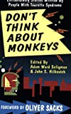 Dont Think About Monkeys. Extraordinary Stories Written by People with Tourette Syndrome