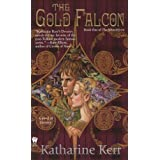 The Gold Falcon: Book One of the Silver Wyrmby Katherine Kerr