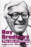 Ray Bradbury: The Life of Fiction