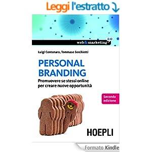 Personal Branding: Promuovere se stessi online per creare nuove opportunità (Web & marketing 2.0)