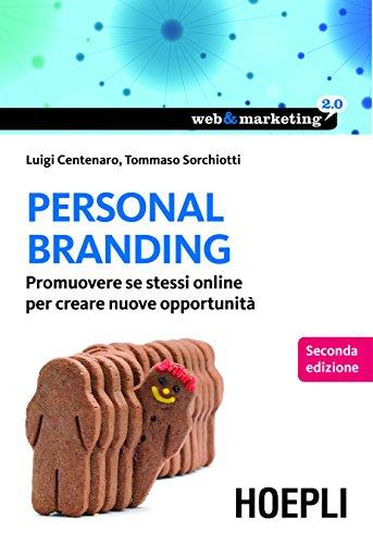 Personal Branding: Promuovere se stessi online per creare nuove opportunità (Web & marketing 2.0) (Italian Edition)