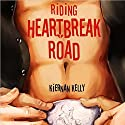 Riding Heartbreak Road (       UNABRIDGED) by Kiernan Kelly Narrated by Stone Canon