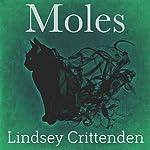 Moles | Lindsey Crittenden
