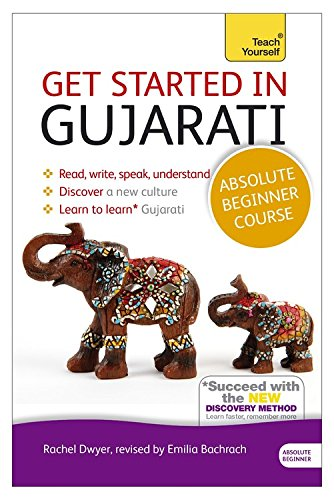 Get Started in Gujarati Absolute Beginner Course: The essential introduction to reading, writing, speaking and understanding a new language (Teach Yourself Language)