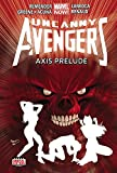 Uncanny Avengers Volume 5: Axis Prelude (Marvel Now)