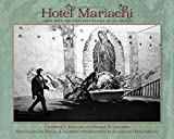Hotel Mariachi: Urban Space and Cultural Heritage in Los Angeles (Querencias Series)