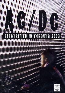 Amazon.com: Ac/Dc - Electrified In Toronto 2003 - IMPORT: Movies & TV