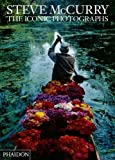 Steve McCurry; The Iconic Photographs