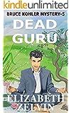 Dead Guru: A New York Mystery; Bruce Kohler #5 (Bruce Kohler Series Book 4)