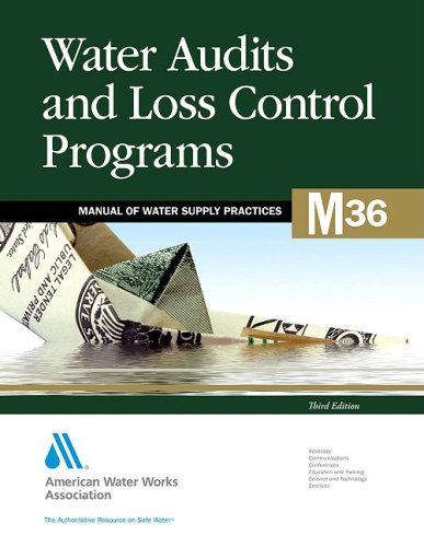 Water Audits and Loss Control Programs (M36): AWWA Manual of Practice