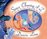 Space Clearing A-Z: How to Use Feng Shui to Purify and Bless Your Home (A--Z Books) (1561707503) by Linn, Denise