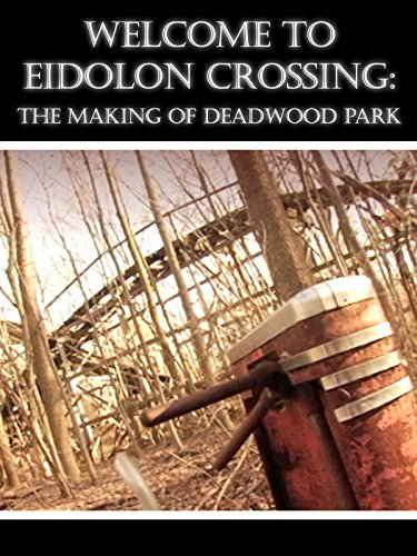 Welcome To Eidolon Crossing: The Making of Deadwood Park