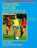 img - for Coaching Soccer Successfully (Coaching Successfully Series) by Roy Rees (1996-09-03) book / textbook / text book