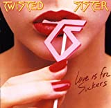 Twisted Sister Love Is For Suckers