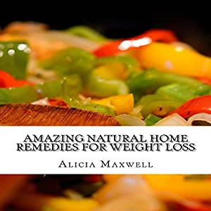 Amazing Natural Home Remedies for Weight Loss Audiobook