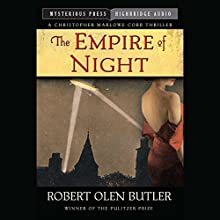 Empire of Night: A Christopher Marlowe Cobb Thriller, Book 3 (       UNABRIDGED) by Robert Olen Butler Narrated by Ray Chase