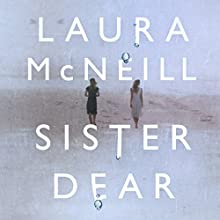 Sister Dear Audiobook by Laura McNeill Narrated by Clifton Harris