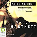 Sleeping Dogs Audiobook by Sonya Hartnett Narrated by Kate Hosking