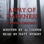 Army of Darkness: Vampire Origins, Book 1 | AJ Cooper