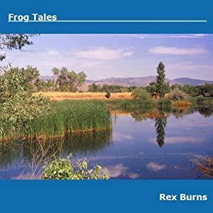 Frog Tales: The Frogs of Sawhill Ponds | [Rex Burns]