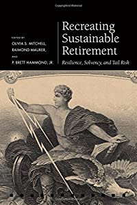 Recreating Sustainable Retirement: Resilience, Solvency, and Tail Risk (Pension Research Council) from Oxford University Press