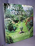 img - for Private Gardens of New Zealand Christchurch (Private Gardens of New Zealand, Christchurch) book / textbook / text book
